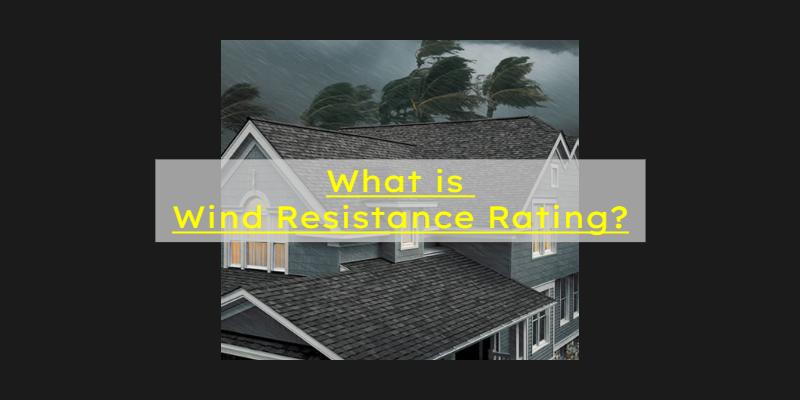 Wind Resistance Rating