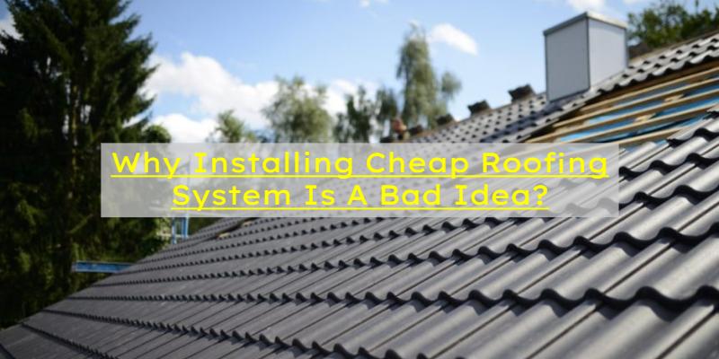 cheap roof bad choice
