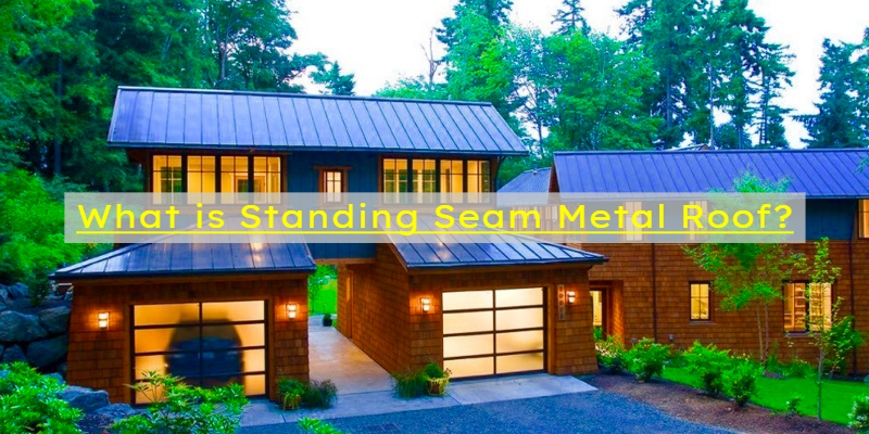 What is Standing Seam Metal Roof