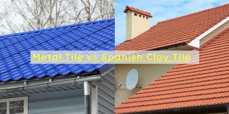 Metal Tile vs Spanish Clay Tile