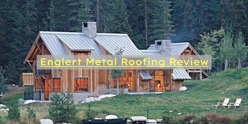 Englert Metal Roofing Review