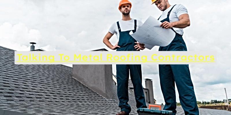 metal roof contractors communicating tips